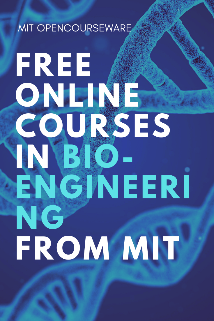 Biological Engineering Free Course Materials From Mit Online Courses Open Learning Classroom Res Free Online Courses Online Courses Engineering Courses