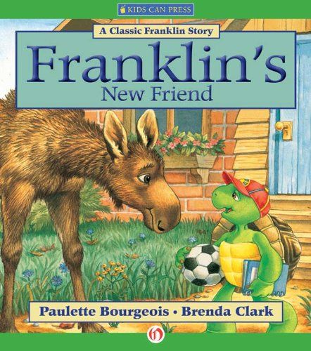 Franklin S New Friend Classic Franklin Stories By Paule New Friends Franklin The Turtle Friend Book