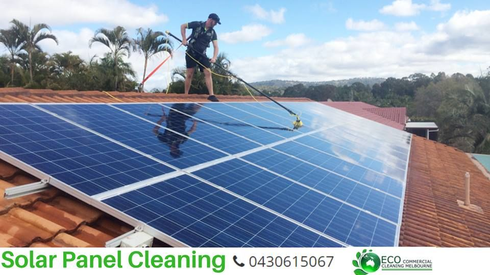 Eco Commercial Cleaning Offers The Authentic Solar Panel Cleaning In Melbourne For Domestic Commercial As Well As Industrial Solar Panels Solar Solar Pv Panel