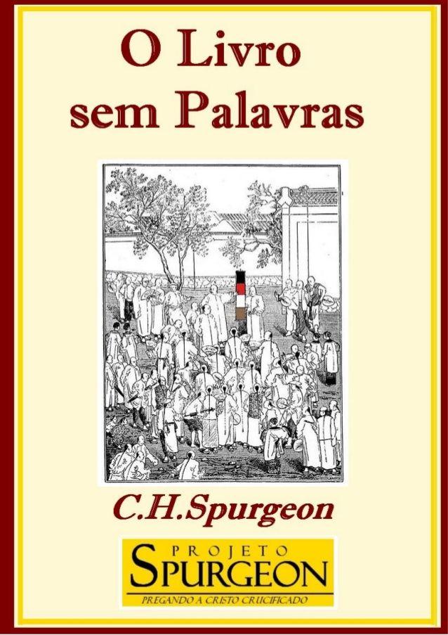 O Livro Sem Palavras C H Spurgeon By Madson Flores Via Slideshare
