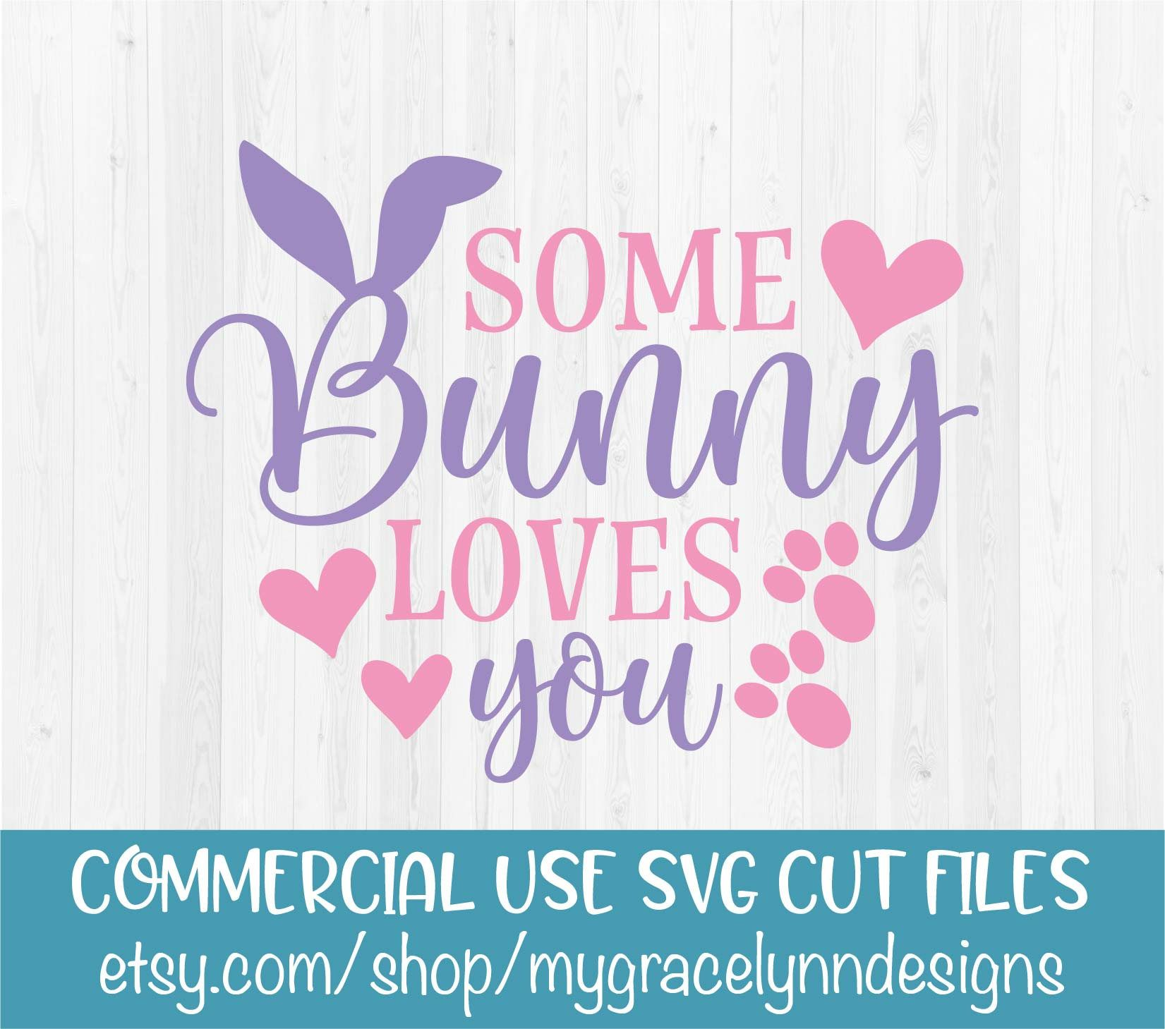 Download Some Bunny Loves You - Easter - SVG Cut File   Anniversary ...