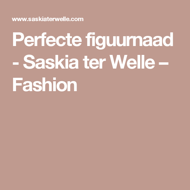 Perfecte figuurnaad - Saskia ter Welle – Fashion