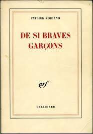 La couverture illustrée  par Pierre Le-Tan  De si braves garçons est  le huitième roman de Patrick Modiano   Première publication : Galli...