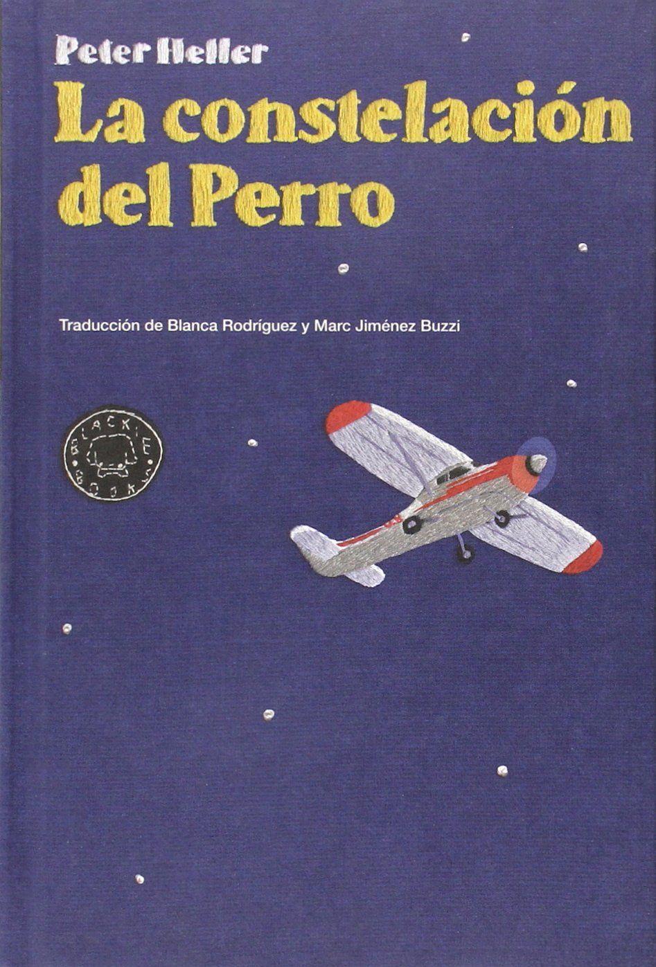 La Constelación Del Perro (BB): Amazon.es: Peter Heller, Nuria Picos, Blanca Rodríguez, Marc Jiménez Buzzi: Libros