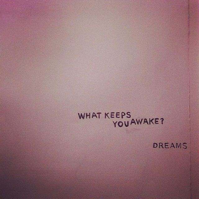 This Quote Tells Us That Dreams Keep Us Awake At Night Dreams Are Given By Morpheus Who Is The Greek God Of Dreams Therefore W Quotes Words Words Of Wisdom