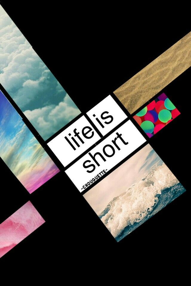 Life is too short to worry about the little things.