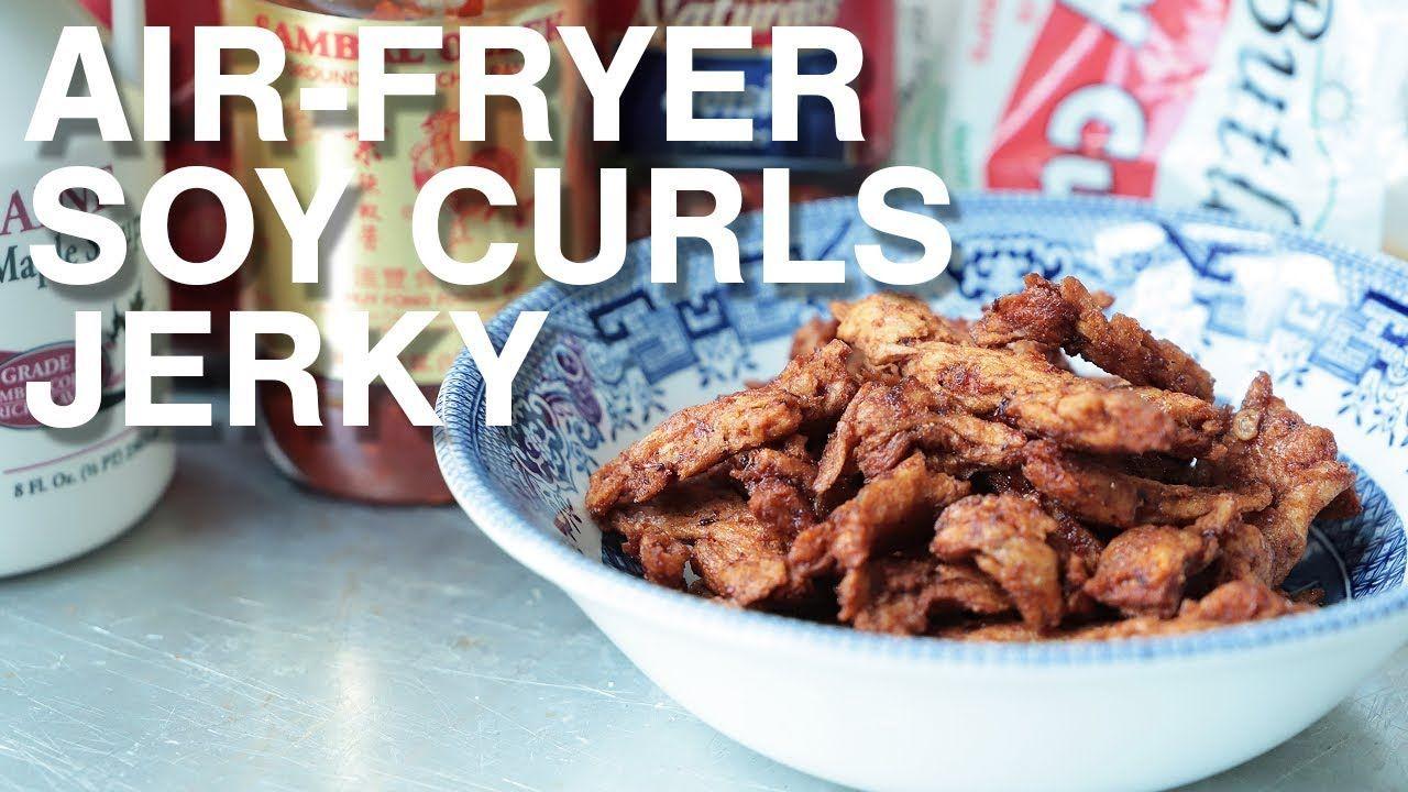 Vegan Air Fryer Soy Curls Jerky YouTube Soy curls