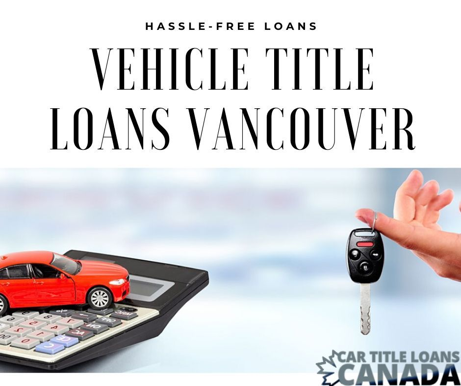 Pin on Vehicle Title Loans Vancouver