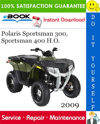 2009 Polaris Sportsman 300 Sportsman 400 H O Atv Service Repair Manual Repair Manuals Atv Repair