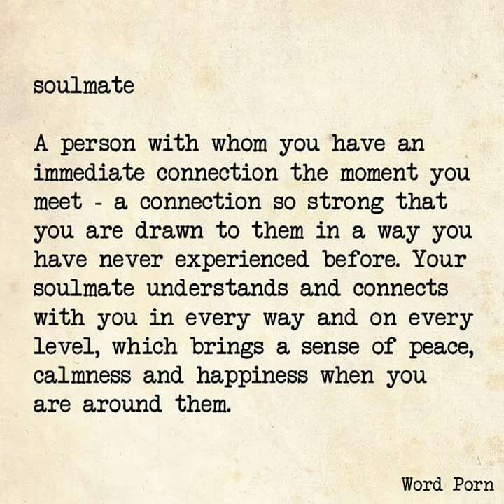Soulmates Solemates Amour Pinterest Word Porn Words And Quotes