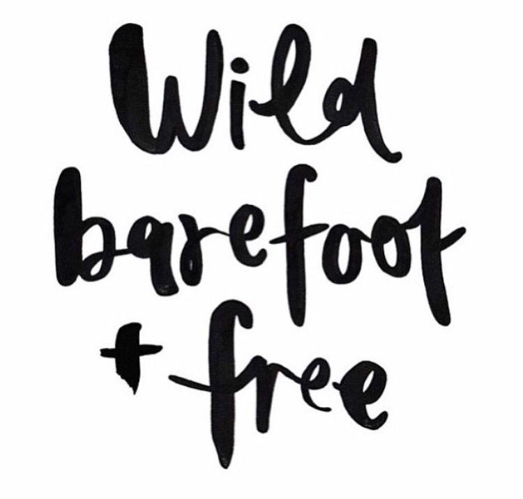 Wild. Barefoot . Free .