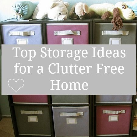 Top Storage Ideas For A Clutter Free Home Home Storage Ideas