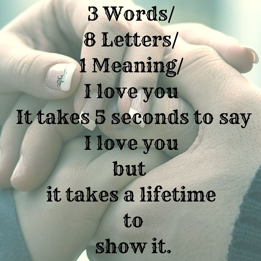 The Meaning Of Love Quotes: 3 Words/8 Letters/1 Meaning/I Love You It Takes 5 Seconds