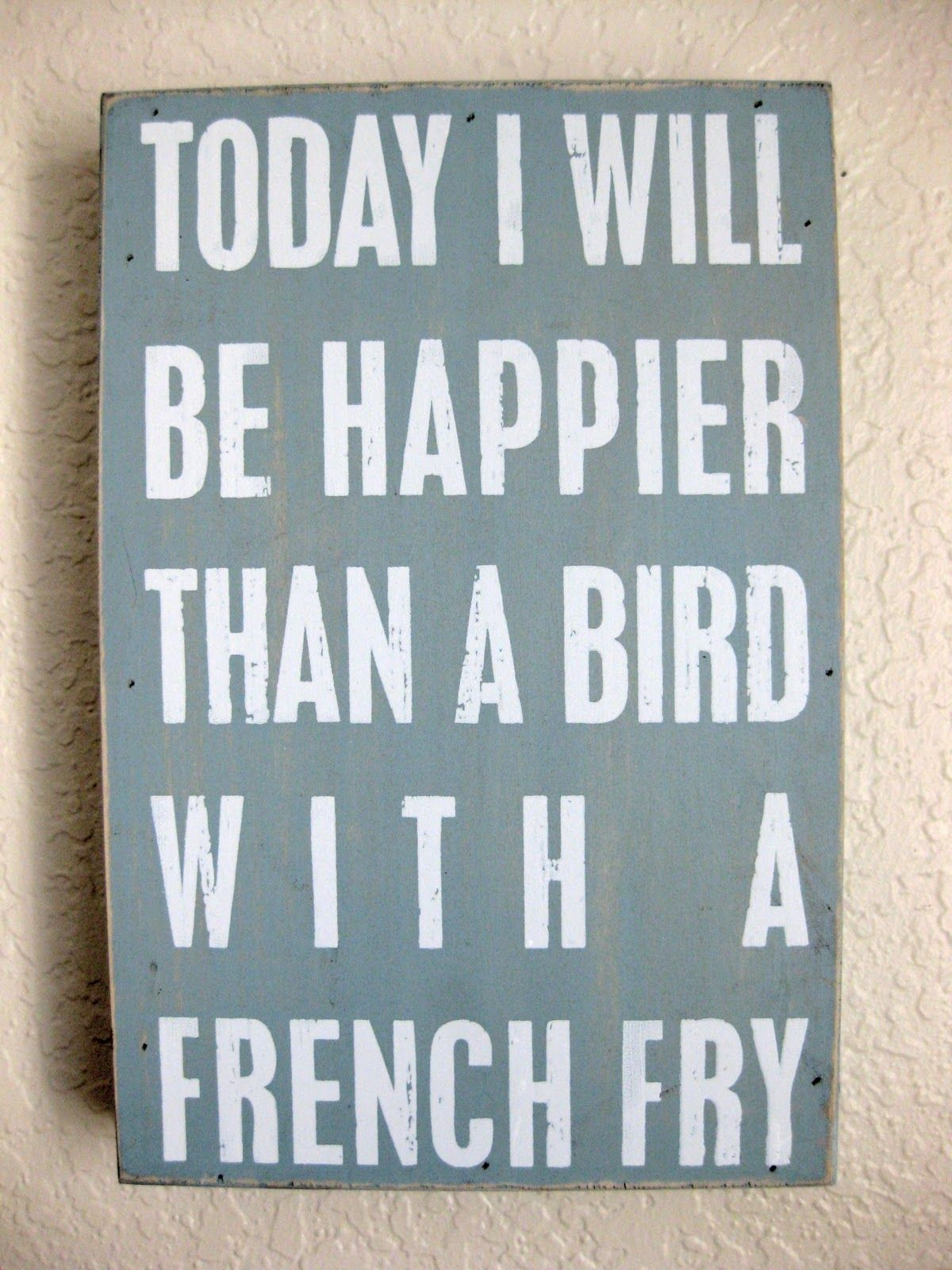 ....and if you know me....that's pretty darn happy!  French Fries = Happiness!