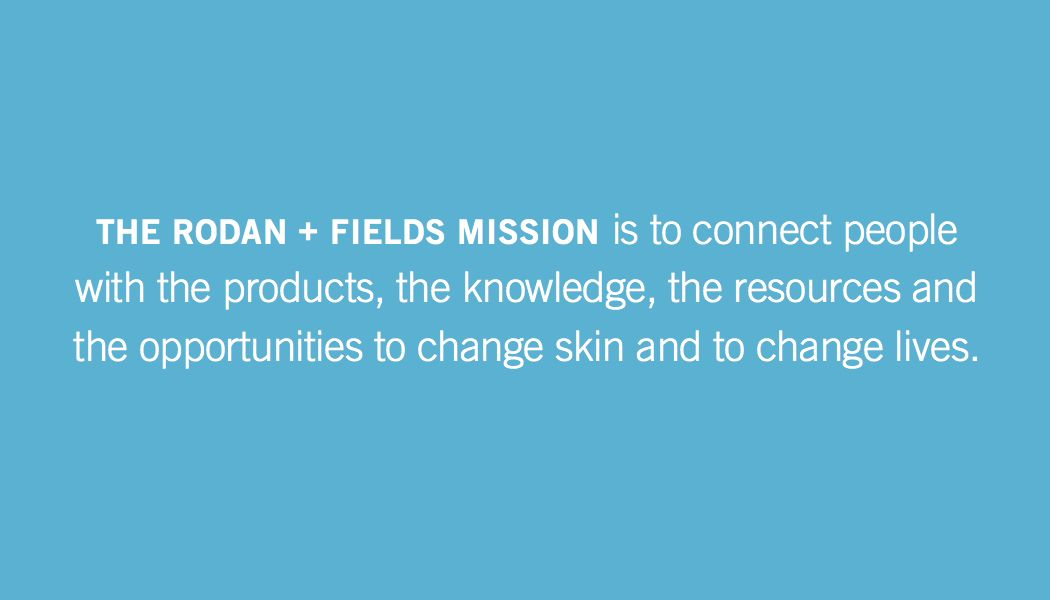 Mission Statement Rodan And Fields My Rodan And Fields Rodan