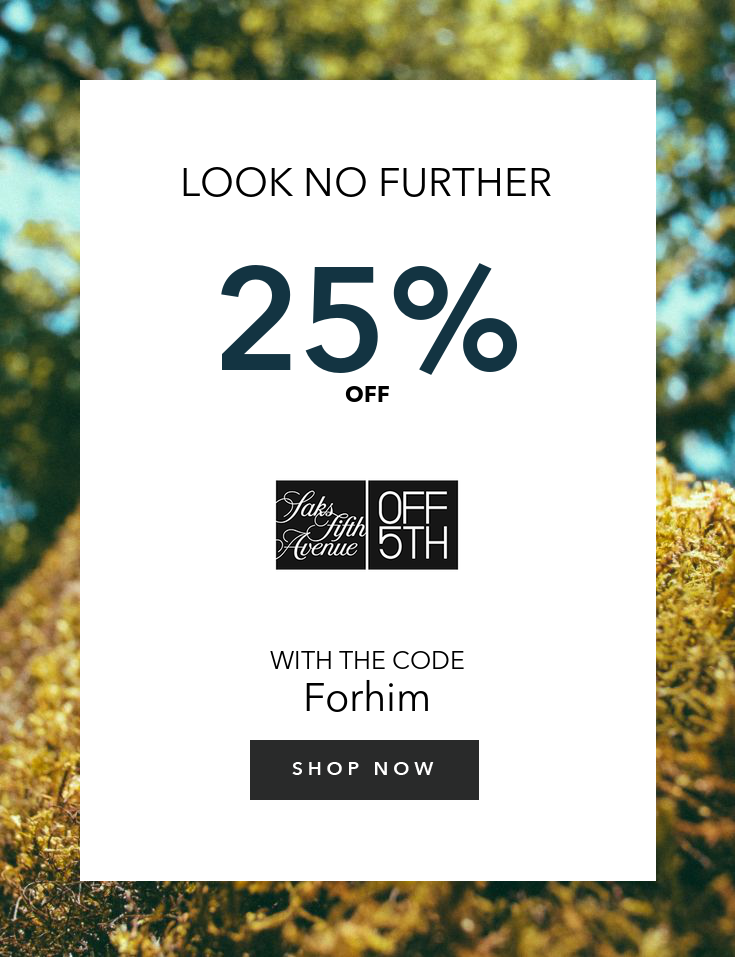 Select Gifts For Dad Take An Extra 25 Off Hawke And Co J Brand Saks Fifth Avenue And More Use Code Forhim Shop Now Valid 6 7 Saks Saks Fifth Avenue Coding