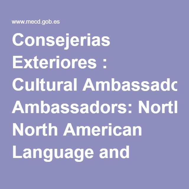 Consejerias Exteriores : Cultural Ambassadors: North American Language and Culture Assistants in Spain