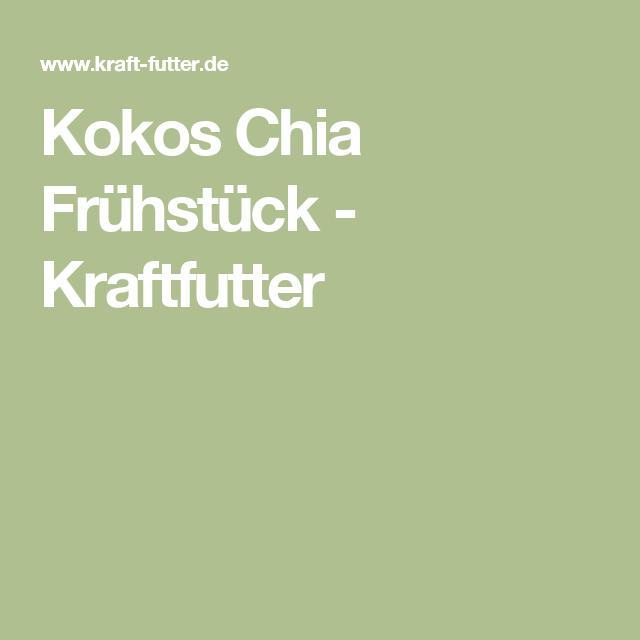 Kokos Chia Frühstück - Kraftfutter