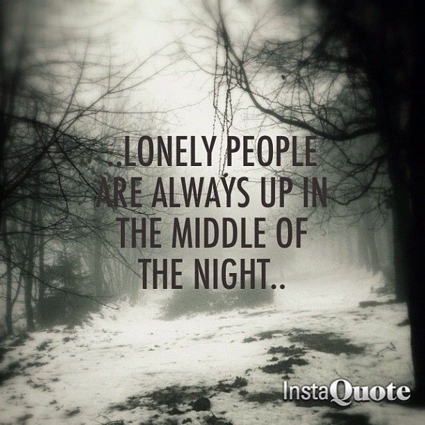 Depressing Quotes About Being Alone: Being Lonely At Night Quotes - Google Search