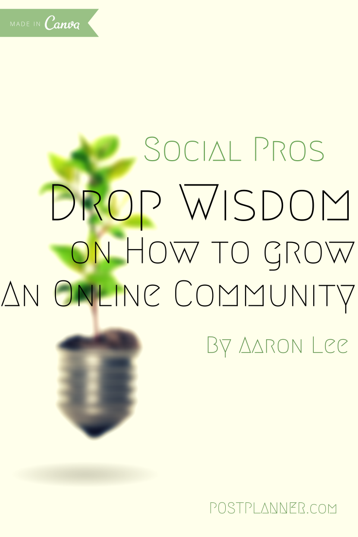 25 Experts Drop Wisdom on How to Grow a Vibrant Online