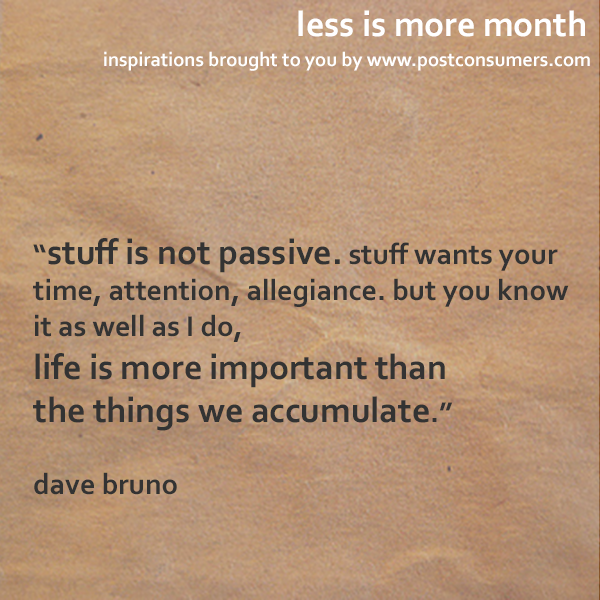 Less Is More Quotes Stuff Wants Your Time And Attention Less Is More Quotes Words
