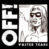 Wasted Years von Off!