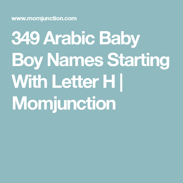 349 Arabic Baby Boy Names Starting With Letter H Momjunction