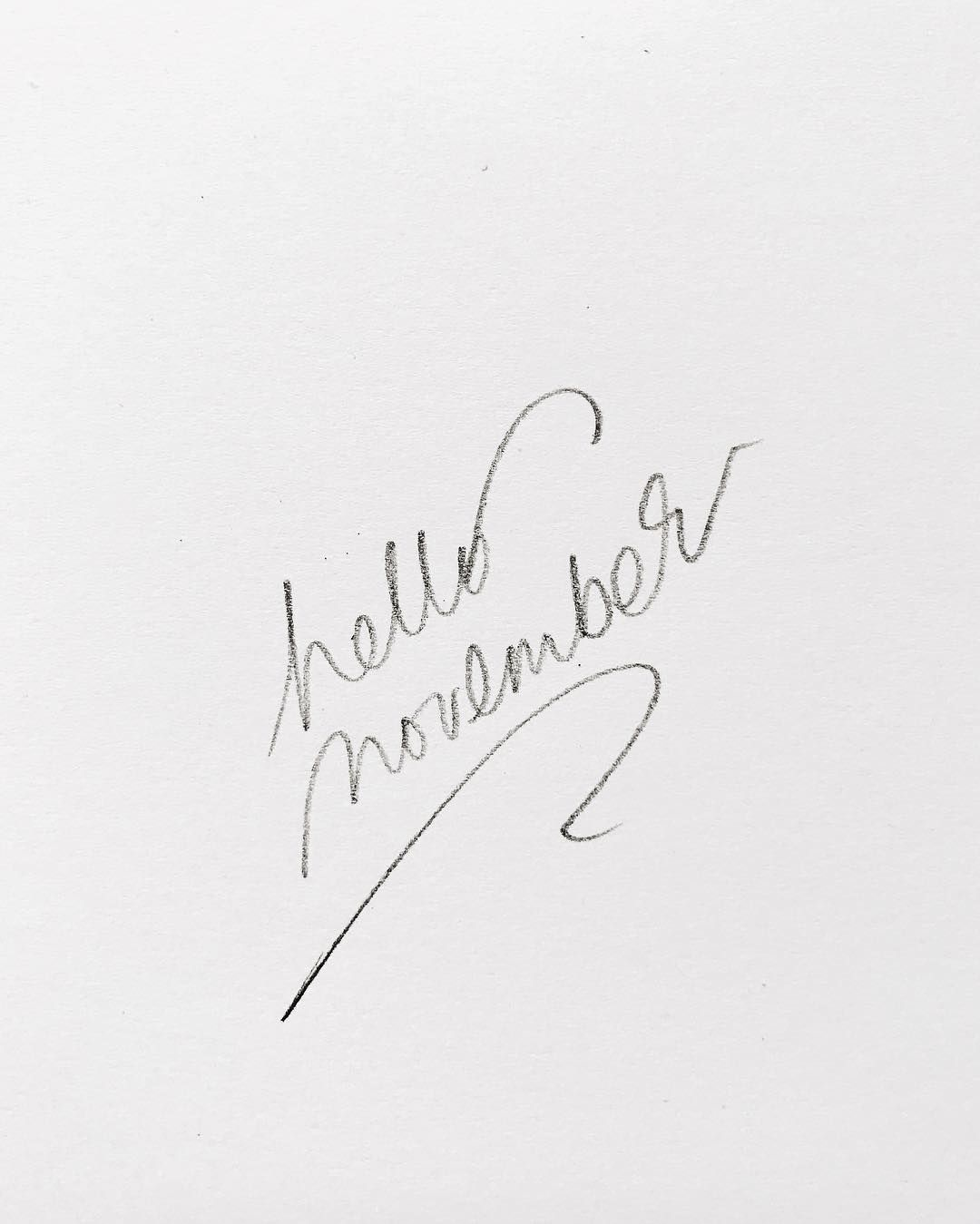 Hello november quote / Text hand-written calligraphy on paper and pencil by Annika Välimäki of Annika Välimäki Creative / IG: @annikavalimaki_com