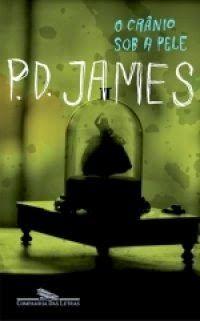 Bebendo Livros: O crânio sob a pele - P. D. James