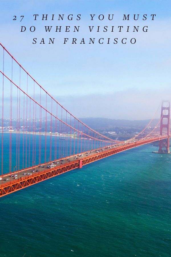 25 things you must do when visiting san francisco west coast best rh pinterest com