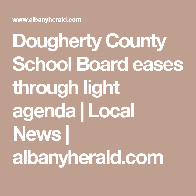 Dougherty County School Board Eases Through Light Agenda  Local