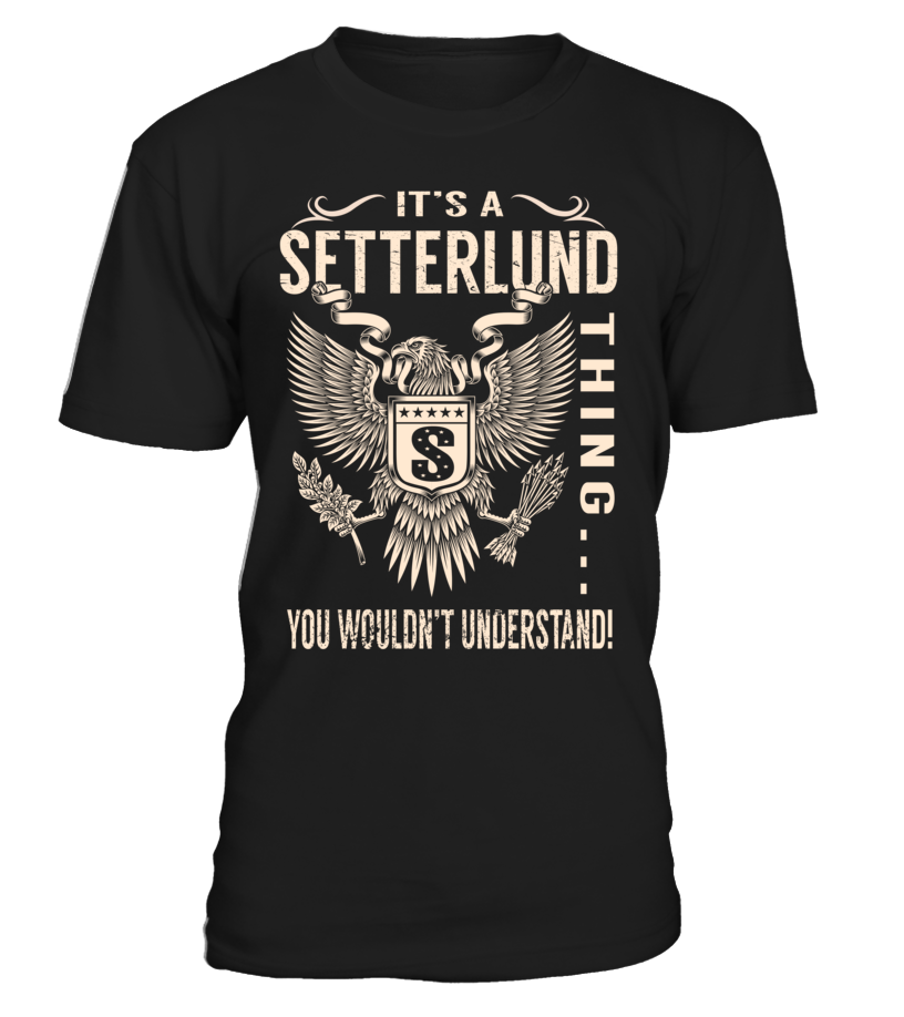 It's a SETTERLUND Thing, You Wouldn't Understand