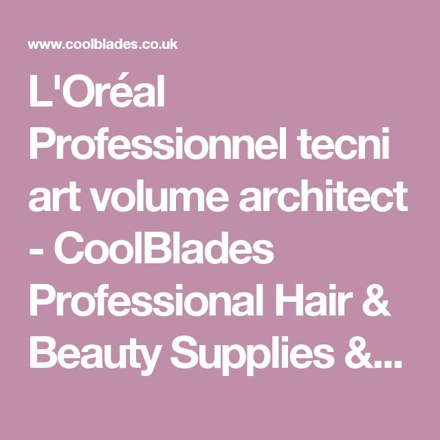 L\'Oréal Professionnel tecni art volume architect - CoolBlades ...