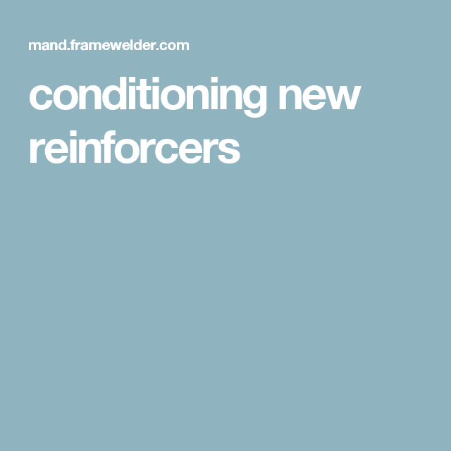 Conditioning New Reinforcers Reinforcer Aba Therapy Education
