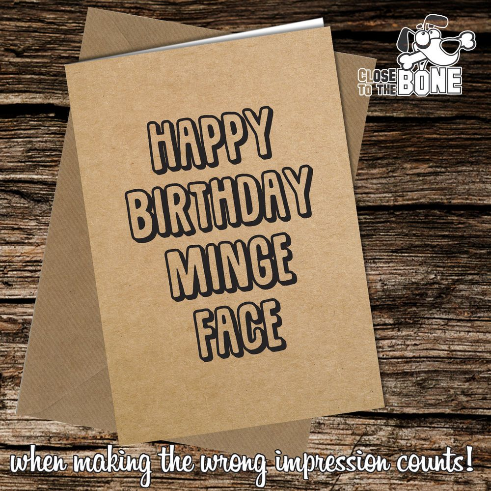 214 Minge Rude Happy Birthday Greetings Card Funny Offensive Humour