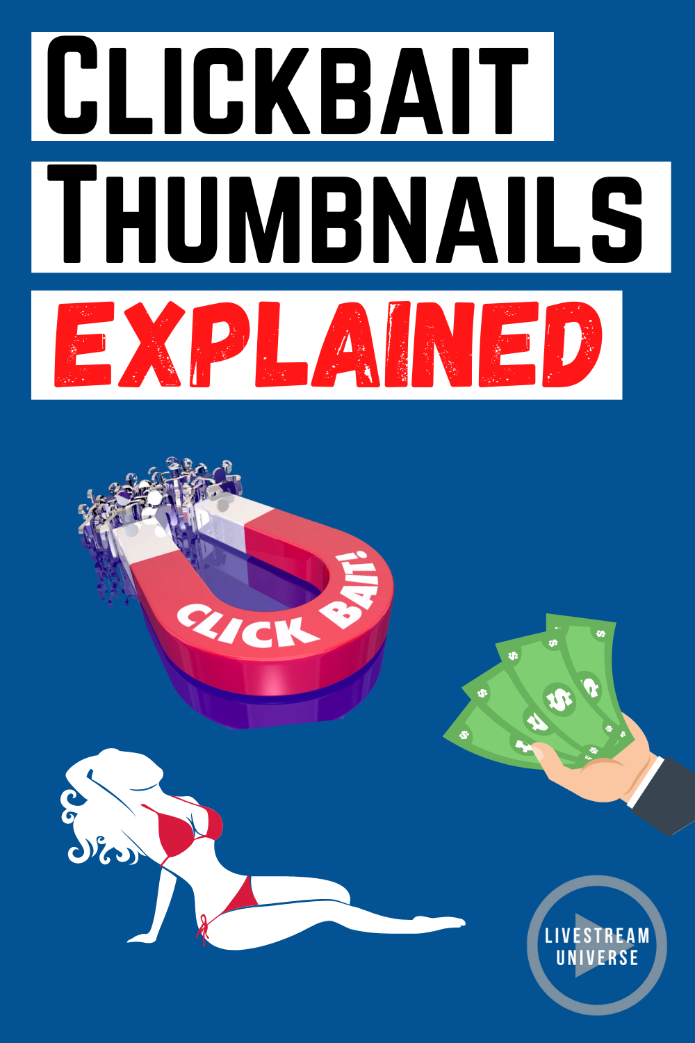 Are Your Thumbnails Clickbait Live Streaming Youtube Universe