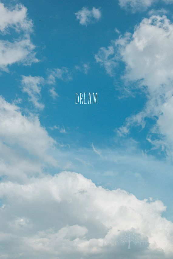 Cloud Typography Photograph Blue Sky Dream By Helenmphotography Clouds Photography Cloud Typography Clouds