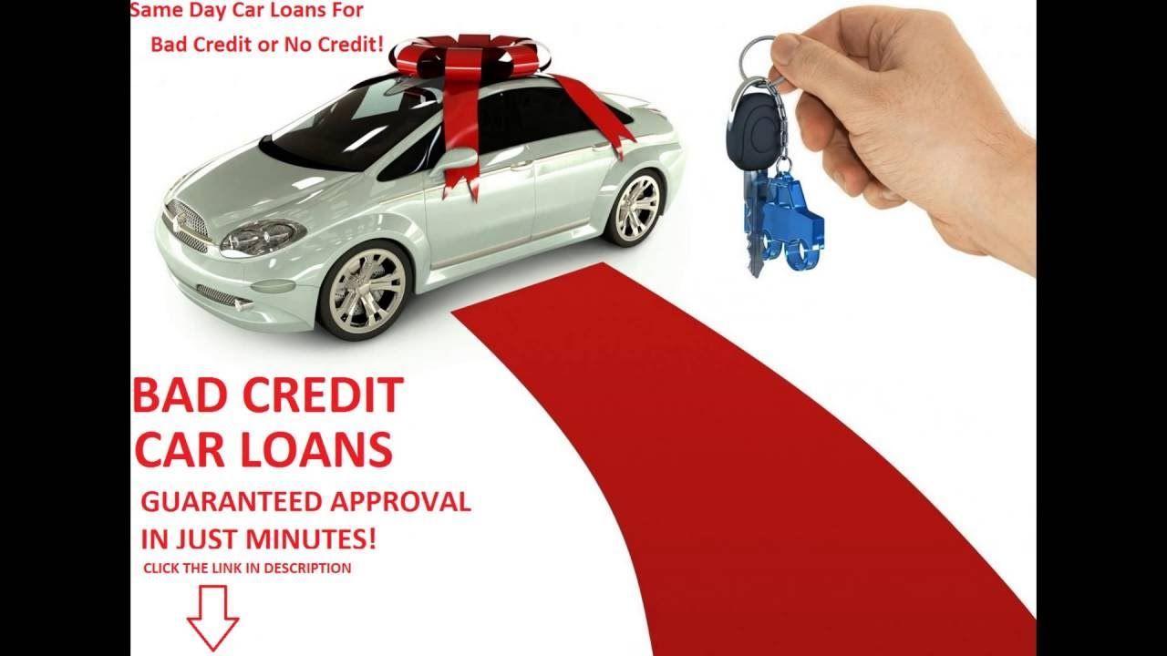 Same Day Car Loans For Bad Credit Same Day Auto Finance Guaranteed Appr Loans For Bad Credit Car Loans Bad Credit Score
