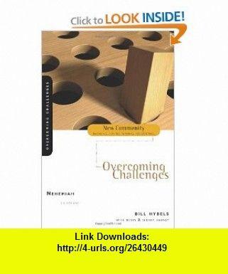 Nehemiah Overcoming Challenges New Community Bible Study Series 9780310280552 Bill Hybels