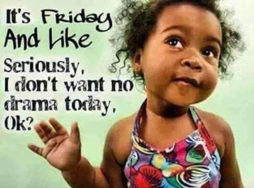 Pin By Nakeya M On African Fashion Morning Quotes Funny Funny Saturday Memes Saturday Humor