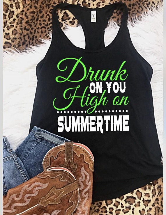 db9e5a5c22e Drunk on you high on summertime tank