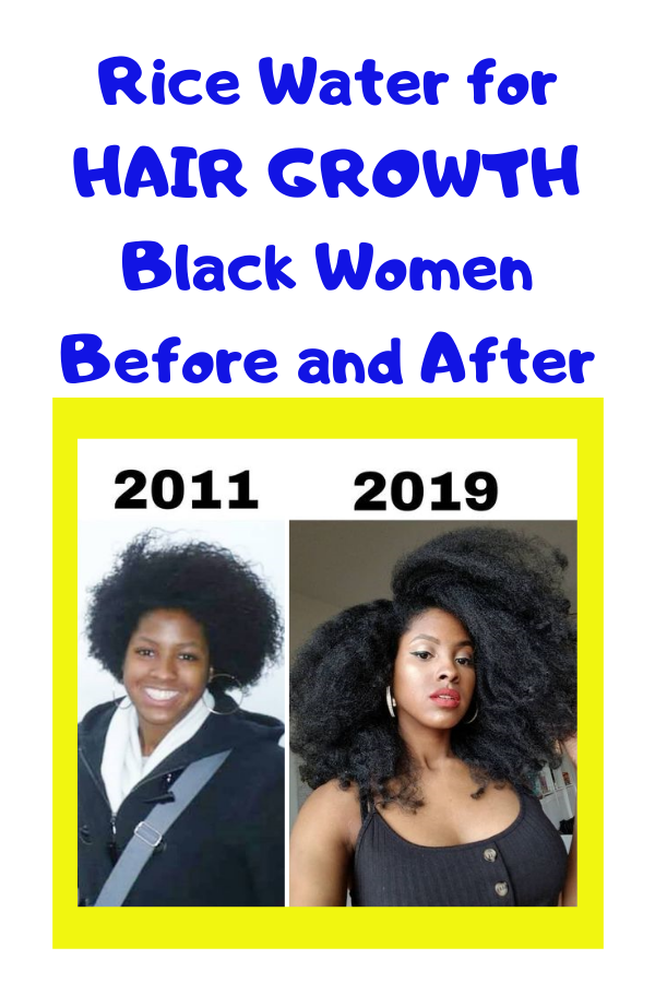 Rice Water For Hair Growth Black Women Before And After Results Recipes In 2020 Black Hair Growth Hair Growth Black Women Natural Hair Styles