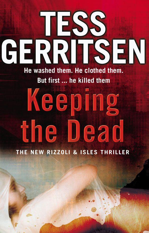 Dot Scribbles Book Review Keeping the Dead by Tess Gerritsen - presumed guilty tess gerritsen