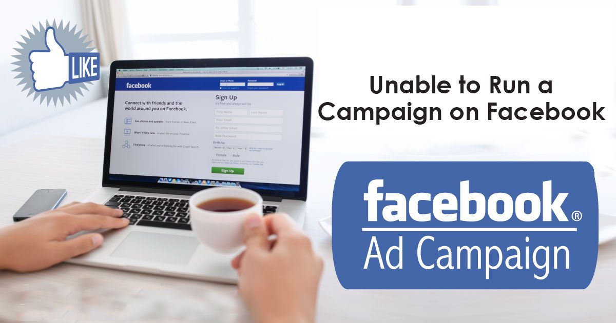 If you are unable to run a campaign on facebook so don't