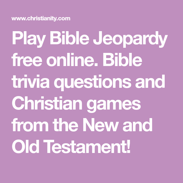 Play Bible Jeopardy free online  Bible trivia questions and