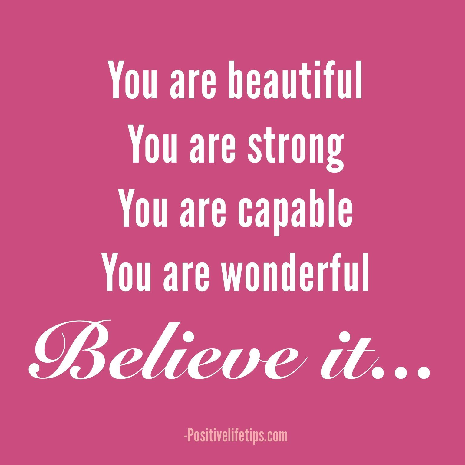 You Are Beautiful You Are Strong You Are Capable You Are Wonderful Believe It Strong Girl Quotes Affirmations For Kids You Are Wonderful