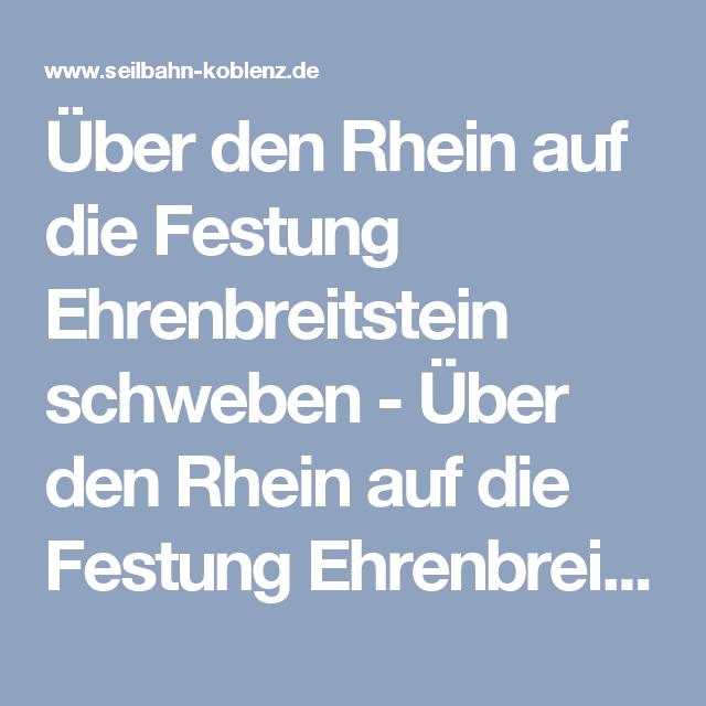 Uber Den Rhein Auf Die Festung Ehrenbreitstein Schweben Uber Den Rhein Auf Die Festung Ehrenbreitstein Schweben Kurzurlaub Deutschland Festung Rheine