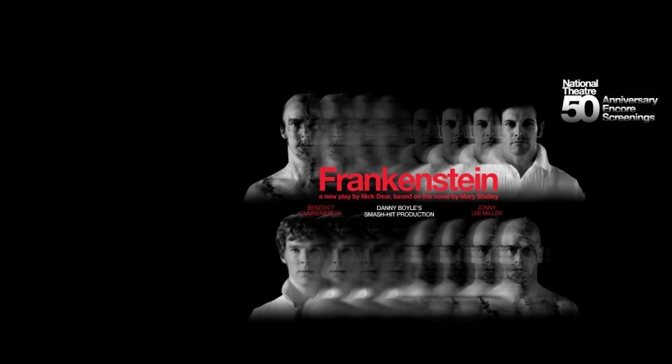 Frankenstein With Benedict Cumberbatch At The Debartolo In March National Theatre Live National Theatre Frankenstein