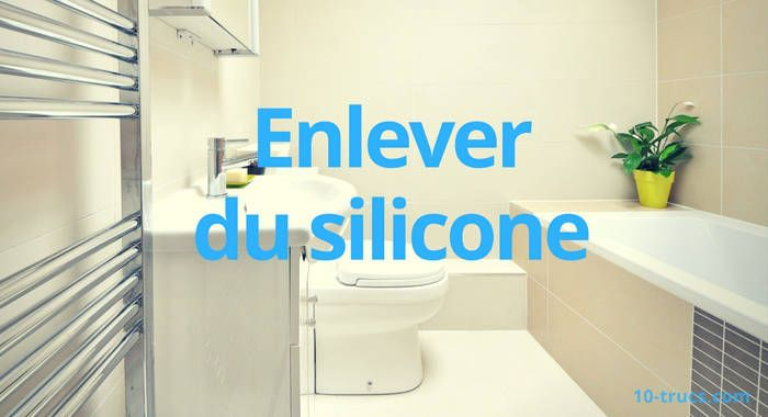 Comment Enlever Du Silicone Good Things To Know For Daily Life