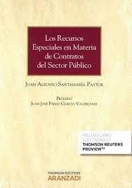Santamaría Pastor, Juan Alfonso: Los recursos especiales en materia de contratos del sector público Cizur Menor: Thomson Reuters Aranzadi, 2015, 298 p.,